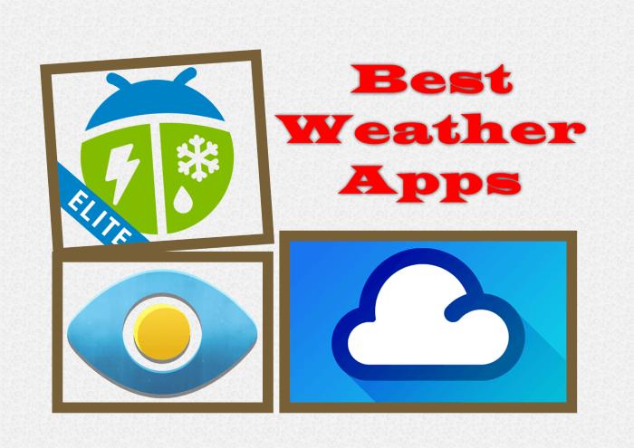 Best Weather Apps - Weather Elite by WeatherBug, 1Weather:Widget Forecast Radar, Eye In Sky Weather
