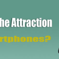 What's The Attraction In Smartphones [Infographic] 1