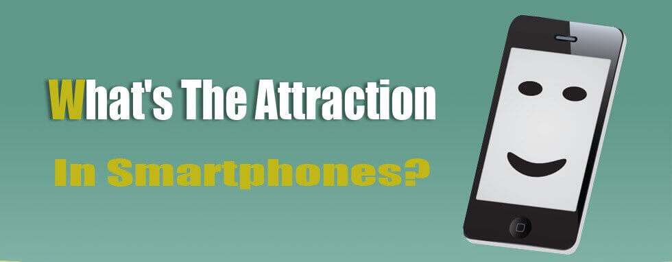 What's The Attraction In Smartphones [Infographic] 2