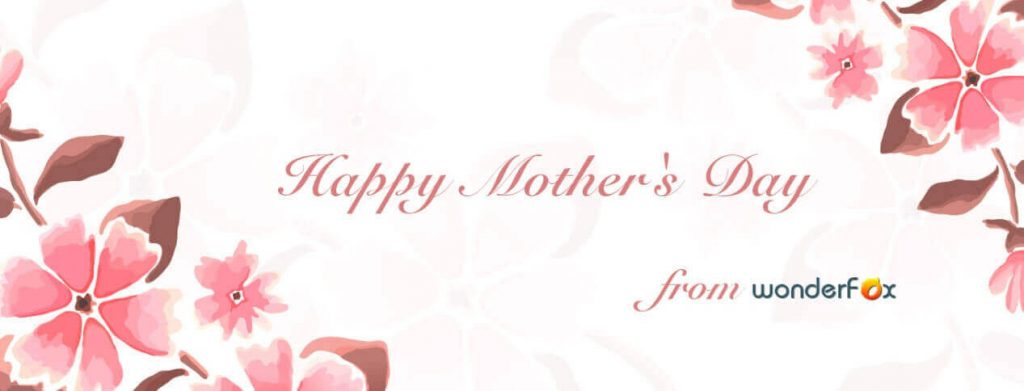 Happy Mother's Day from Wonderfox
