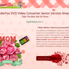 WonderFox DVD Video Converter Senior Version Giveaway - Best Gift for Mom