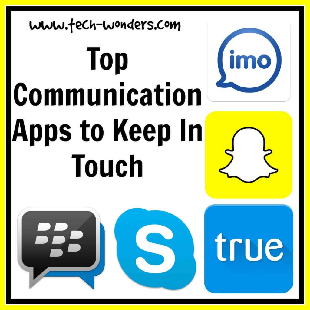 Top Communication apps to keep in touch and stay connected with your friends and family