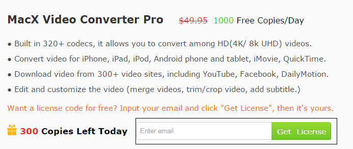 Want MacX Video Converter Pro License Code for Free?  Input your email address and click Get License