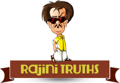RajiniTruths.com - A Website for Every Truth of Superstar Rajinikanth 1