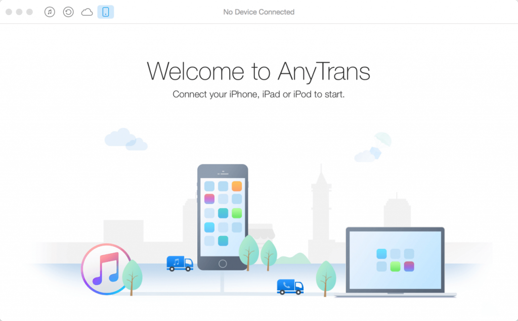 Welcome to AnyTrans - Connect your iPhone, iPad or iPod to start