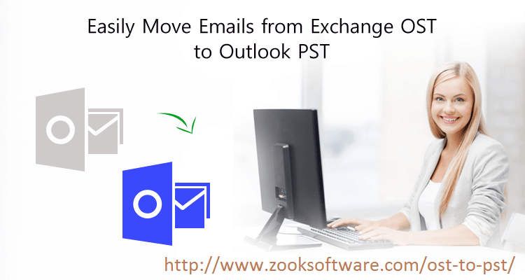 How to Convert OST to PST? - Use ZOOK OST to PST Converter to Easily Move Emails from Exchange OST to Outlook PST