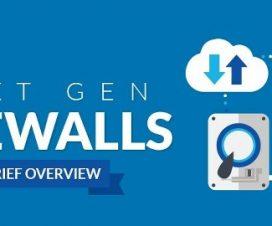 Next Gen Firewalls (NGFWs) - A Brief Overview