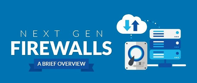 Next Gen Firewalls (NGFWs) - A Brief Overview