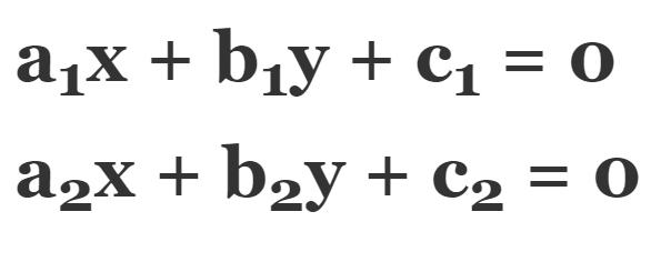 a<sub>1</sub>x + b<sub>1</sub>y + c<sub>1</sub>= 0 || a<sub>2</sub>x + b<sub>2</sub>y + c<sub>2</sub>= 0