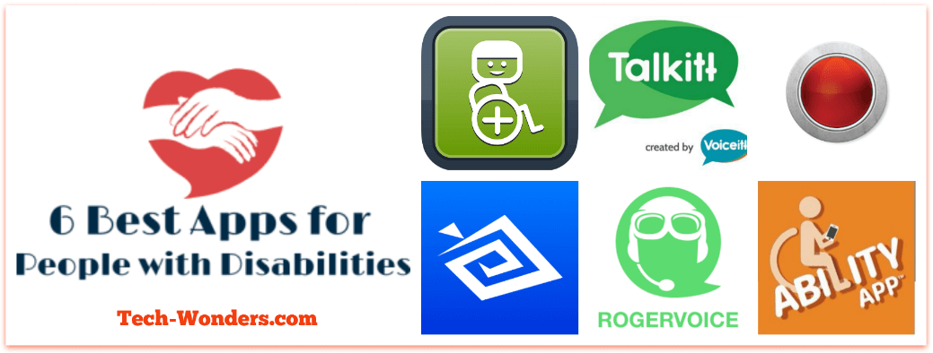 6 Best Apps for People with Disabilities Collage by Tech-Wonders.com - Wheelmap app, Be My Eyes app, Talkitt app, Roger Voice app, Red Panic Button app, Ability app
