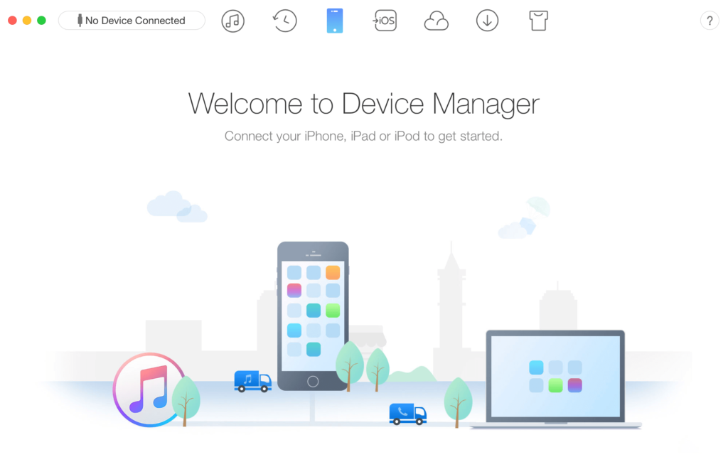 Move Data from iPhone to iPhone with AnyTrans. Welcome to Device Manager. Connect your iPhone to get started.
