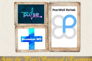 Just Have Surgery? These Apps for Post-Surgical Recovery Could Help - Pulse Postop Care, Seamless MD and PeerWell ReHab