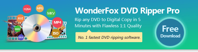 WonderFox DVD Ripper Pro - Rip any DVD to Digital Copy in 5 Minutes with Flawless 1:1 Quality. No. 1 fastest DVD ripping software. Free Download