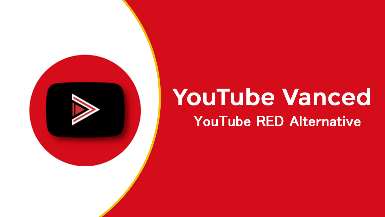 YouTube Vanced - The Best Modded YouTube App. YouTube RED Alternative.