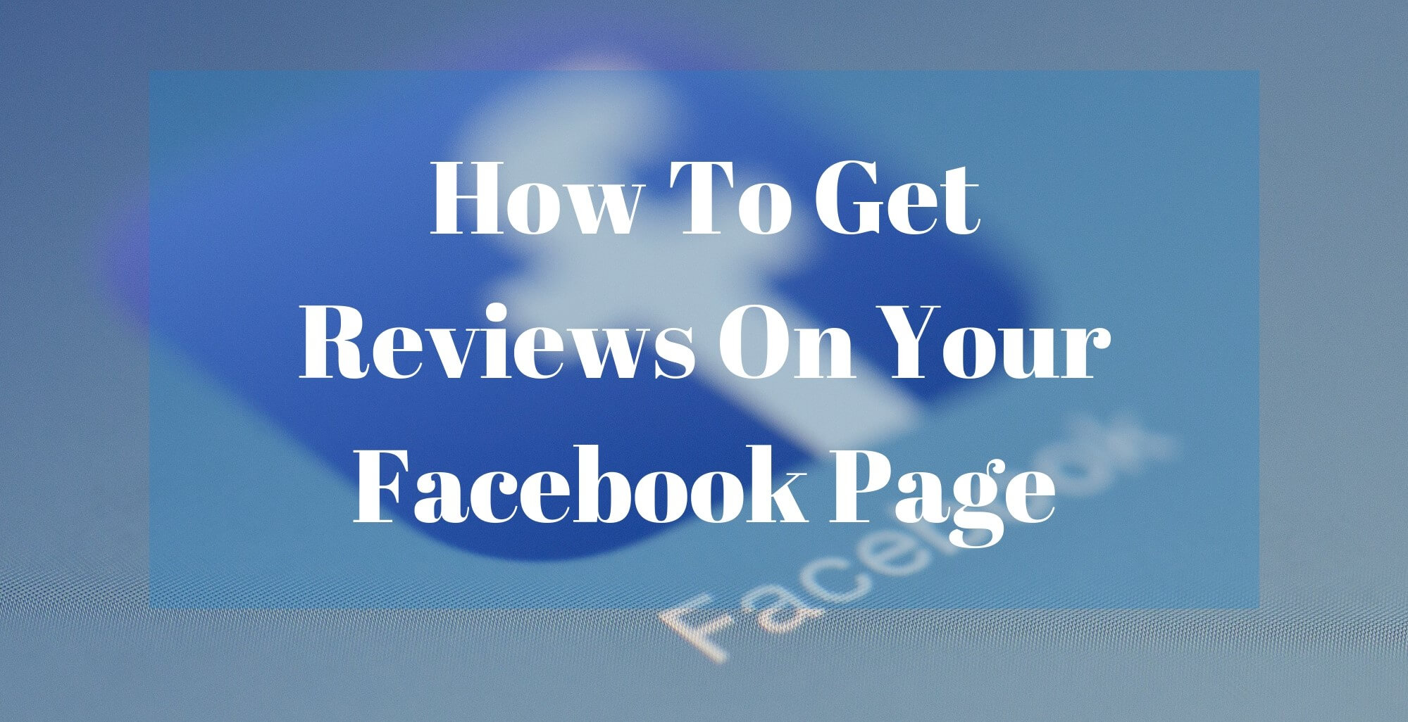 How to get reviews on your Facebook page
