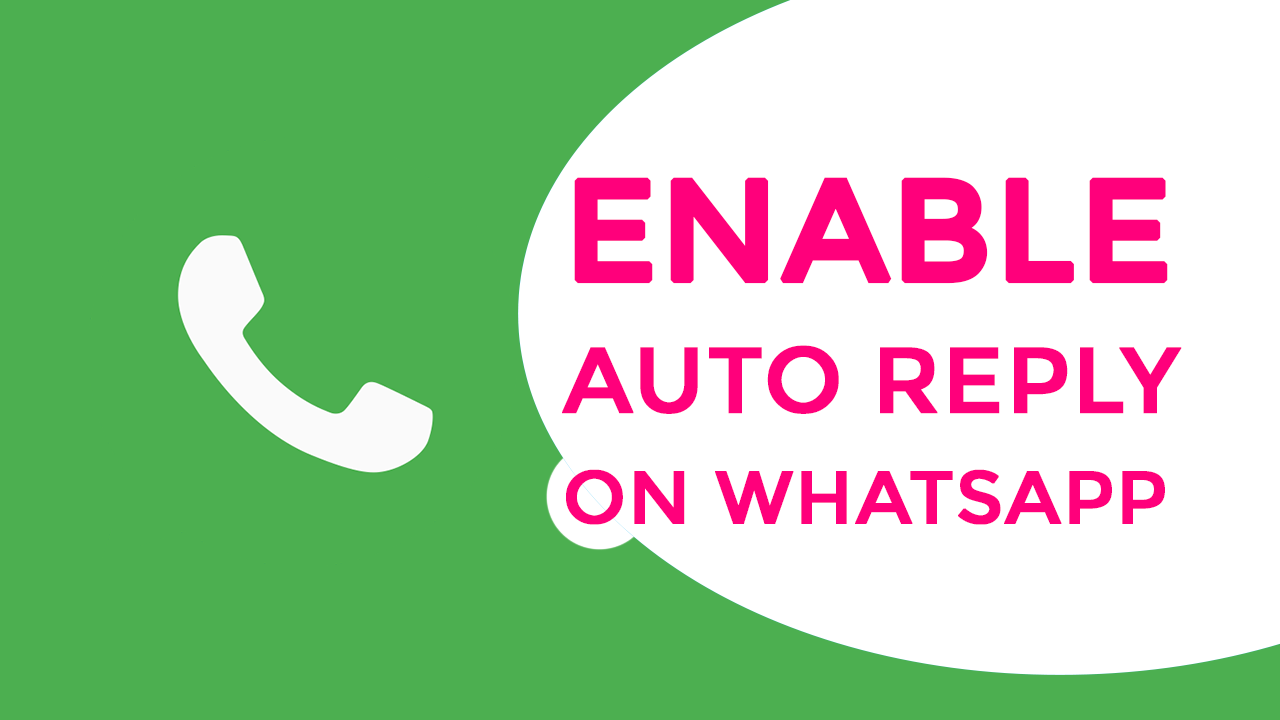 How to Send an Automatic Reply to WhatsApp Message in Android? Enable Auto Reply on WhatsApp