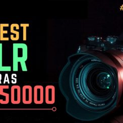 10 Best DSLR Cameras Under 50000 Rs in India