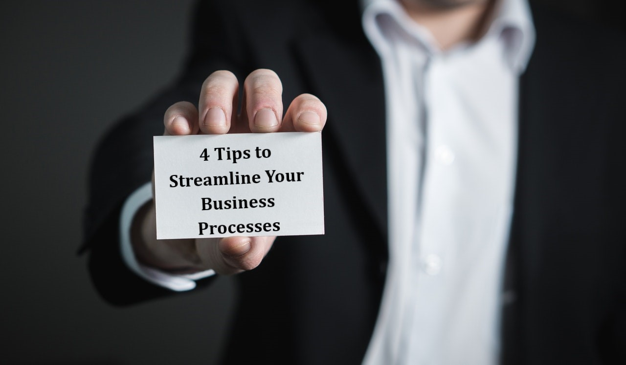 4 Tips to Streamline Your Business Processes