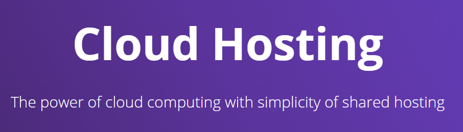 Cloud Hosting - The power of cloud computing with simplicity of sharing hosting.