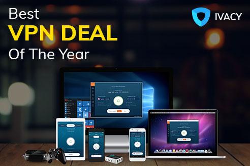 Ivacy VPN : Best VPN Deal Of The Year