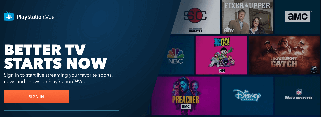 PlayStation Vue. Better TV Starts Now. Sign in to start live streaming your favorite sports, news and shows on PlayStation Vue