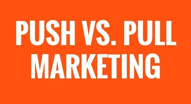 Push vs Pull Marketing. What Are the Main Differences Between Push and Pull Marketing?