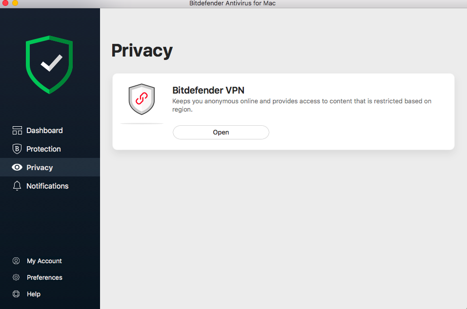 Bitdefender Antivirus for Mac → Privacy → Bitdefender VPN → Keeps you anonymous online and provides access to content that is restricted based on region.