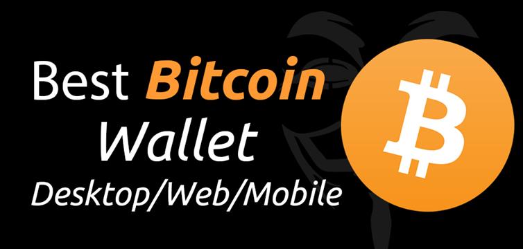 Best Bitcoin Wallet (Desktop/Web/Mobile)