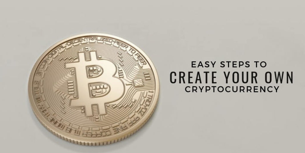 Easy Steps to Create Your Own Cryptocurrency