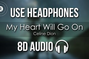 Celine Dion - My Heart Will Go On (8D AUDIO)