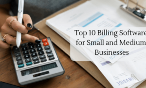 Top 10 Billing Software for Small and Medium Businesses