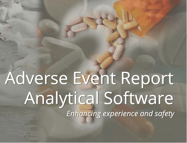 Adverse Event Report Analytical Software - Enhancing experience and drug safety.