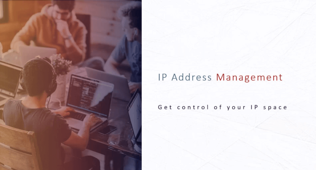 IP Address Management (IPAM) - Get control of your IP space
