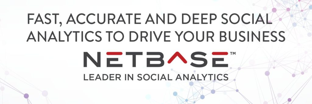 NetBase: Leader in Social Media Analytics. Fast, Accurate and Deep Social Analytics To Drive Your Business