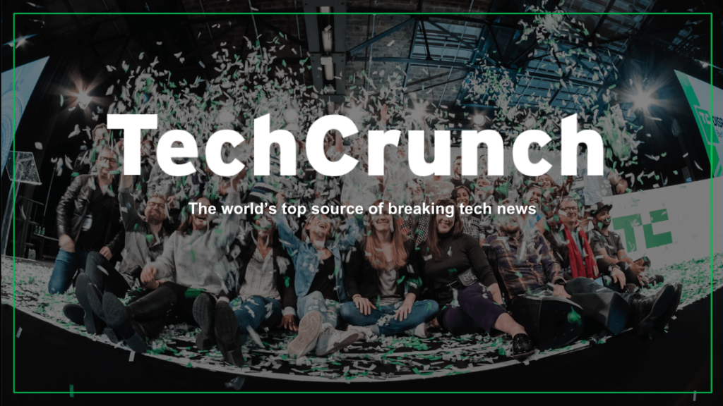 TechCrunch: The World's Top Source of Breaking Tech News