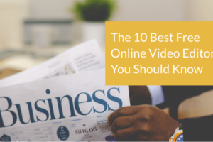 The 10 Best Free Online Video Editors