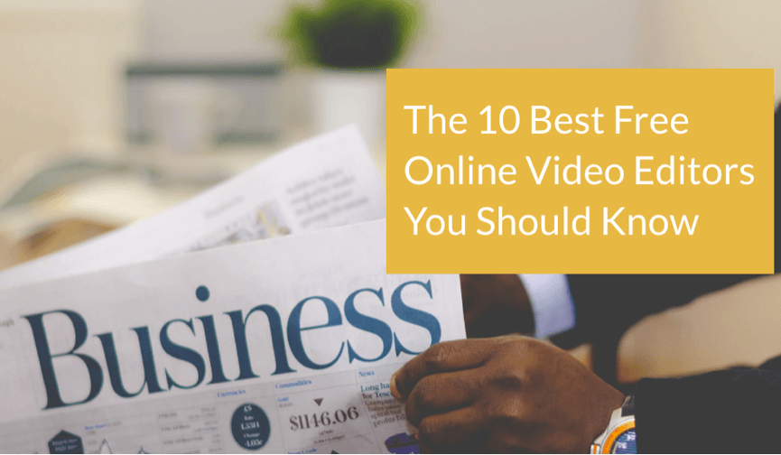 The 10 Best Free Online Video Editors You Should Know