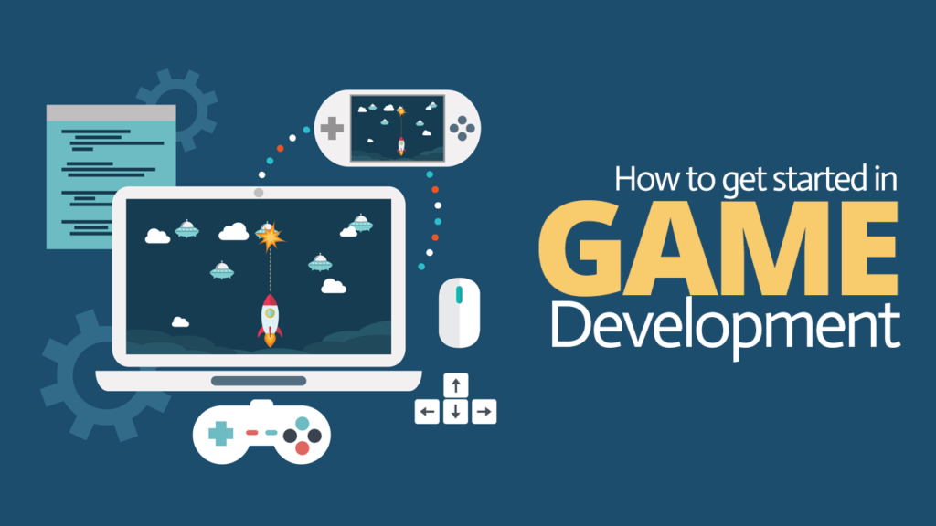 How to get started in Game Development
