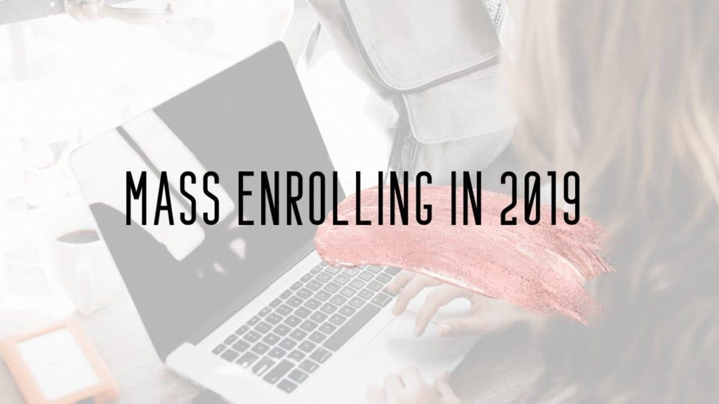 Mass Enrolling Tips 2019