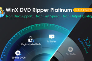 WinX DVD Ripper Platinum. No.1 Disc Support, No.1 Fast Speed, No.1 Output Quality. Rip DVDs. 32x Real-time speed. 99-title DVDs, Region-Locked DVD, TV Series, Old DVDs.