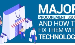 Major Procurement Issues And How To Fix Them With Technology