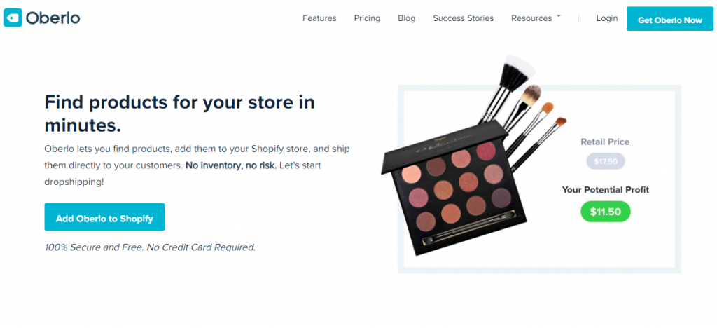 Oberlo Dropshipping App: Find products for your Shopify store in minutes. Oberlo lets you find products, add them to your Shopify store, and ship them directly to your customers. No inventory, no risk. Start dropshipping! Add Oberlo to Shopify.