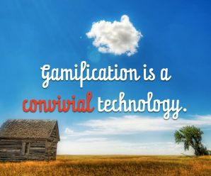 Gamification is a Convivial Technology.