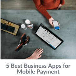 5 Best Business Apps for Mobile Payment