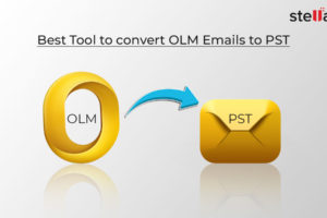 Best Tool to Convert OLM Emails to PST - Stellar Converter for OLM.