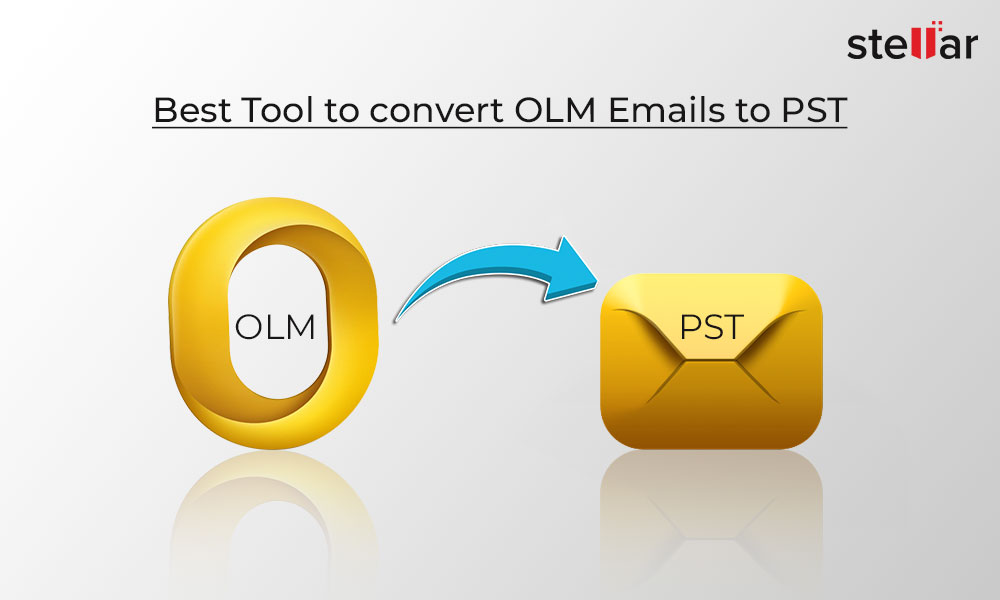 Best Tool to Convert OLM Emails to PST. Stellar Converter for OLM. Stellar OLM to PST Converter.