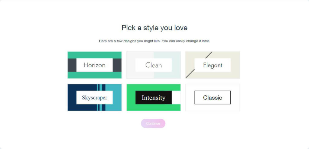 Pick a style you love. Here are a few website designs you might like: Horizon, Clean, Elegant, Skyscraper, Intensity, Classic.