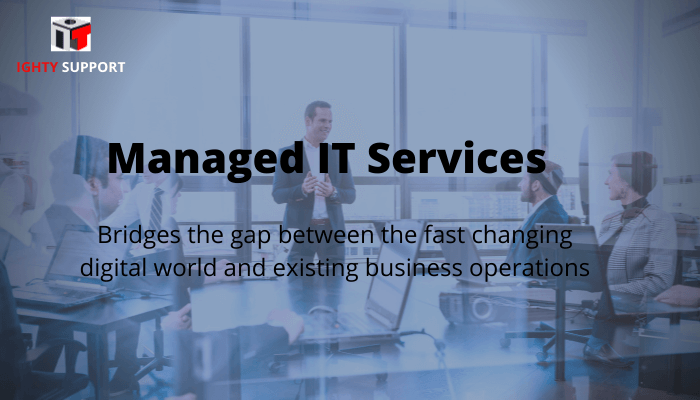 Ighty Support Managed IT Services. Bridges the gap between the fast changing digital world and existing business operations.