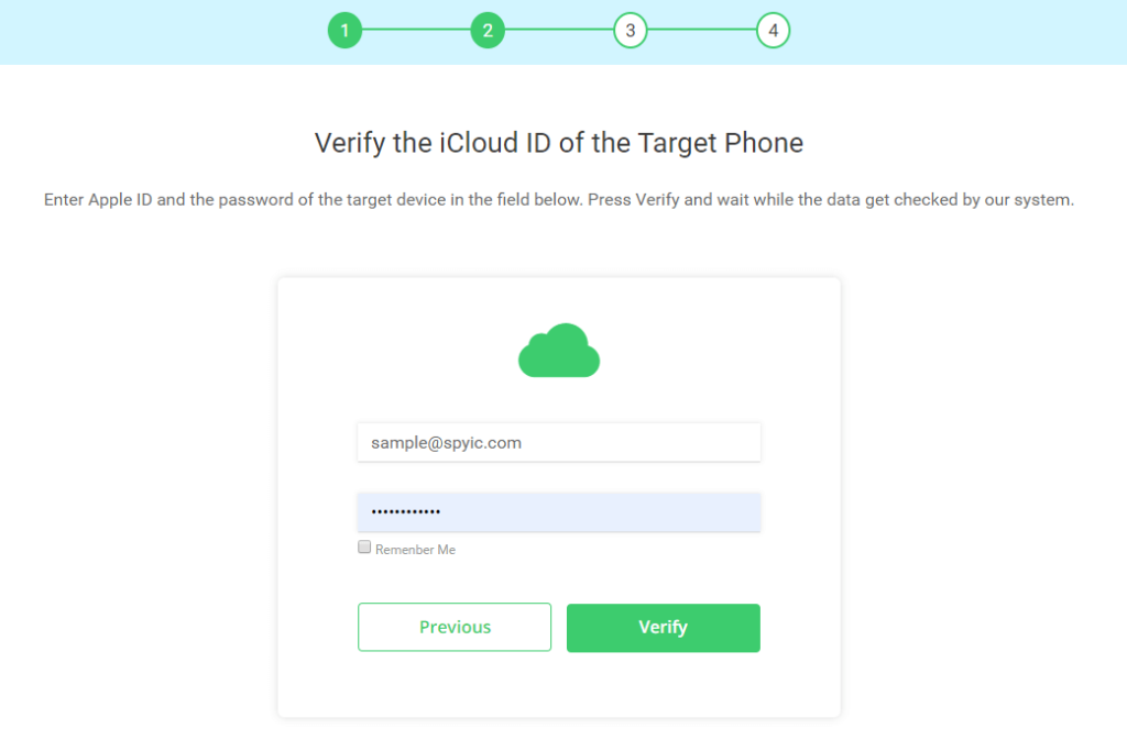Verify the iCloud ID of the Target Phone. Enter Apple ID and the password of the target device. Press Verify and wait while the data checked by our system.