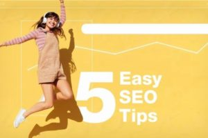 5 Easy SEO Tips